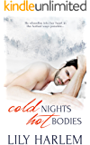 Cold Nights, Hot Bodies: First Time Romance