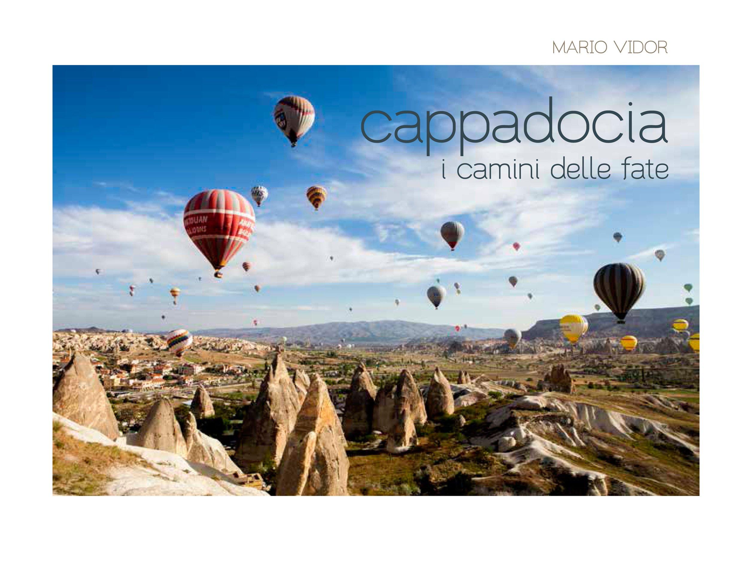Cappadocia. I camini delle fate. Ediz. italiana e inglese (Inglese) Copertina rigida – 15 feb 2016 Mario Vidor Guido Cecere C. Tomasin Punto Marte