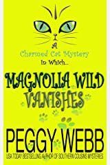 Magnolia Wild Vanishes (A Charmed Cat Mystery Book 1) Kindle Edition