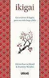 Ikigai: Los secretos de Japón para una vida larga y feliz (Medicinas complementarias)