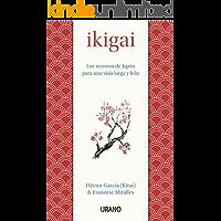 Ikigai: Los secretos de Japón para una vida