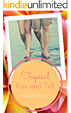 Tropical Kiss and Tell (Tropical Kisses Book 2)