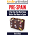 Pre-Spain (2018 living in Spain Edition): 5 Top Tips You Must Know Before You Move to Spain