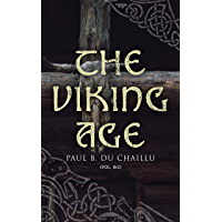 The Viking Age (Vol. 1&2): The Early History and Customs of the Ancestors of the English-Speaking Nations (English…