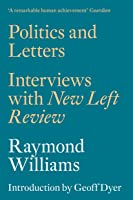 Politics And Letters: Interviews With New Left