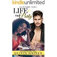 The Life of the Party (Love Thy Neighbor Book Book 3)