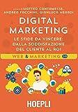 Digital marketing. Le sfide da vincere. Dalla soddisfazione del cliente al ROI
