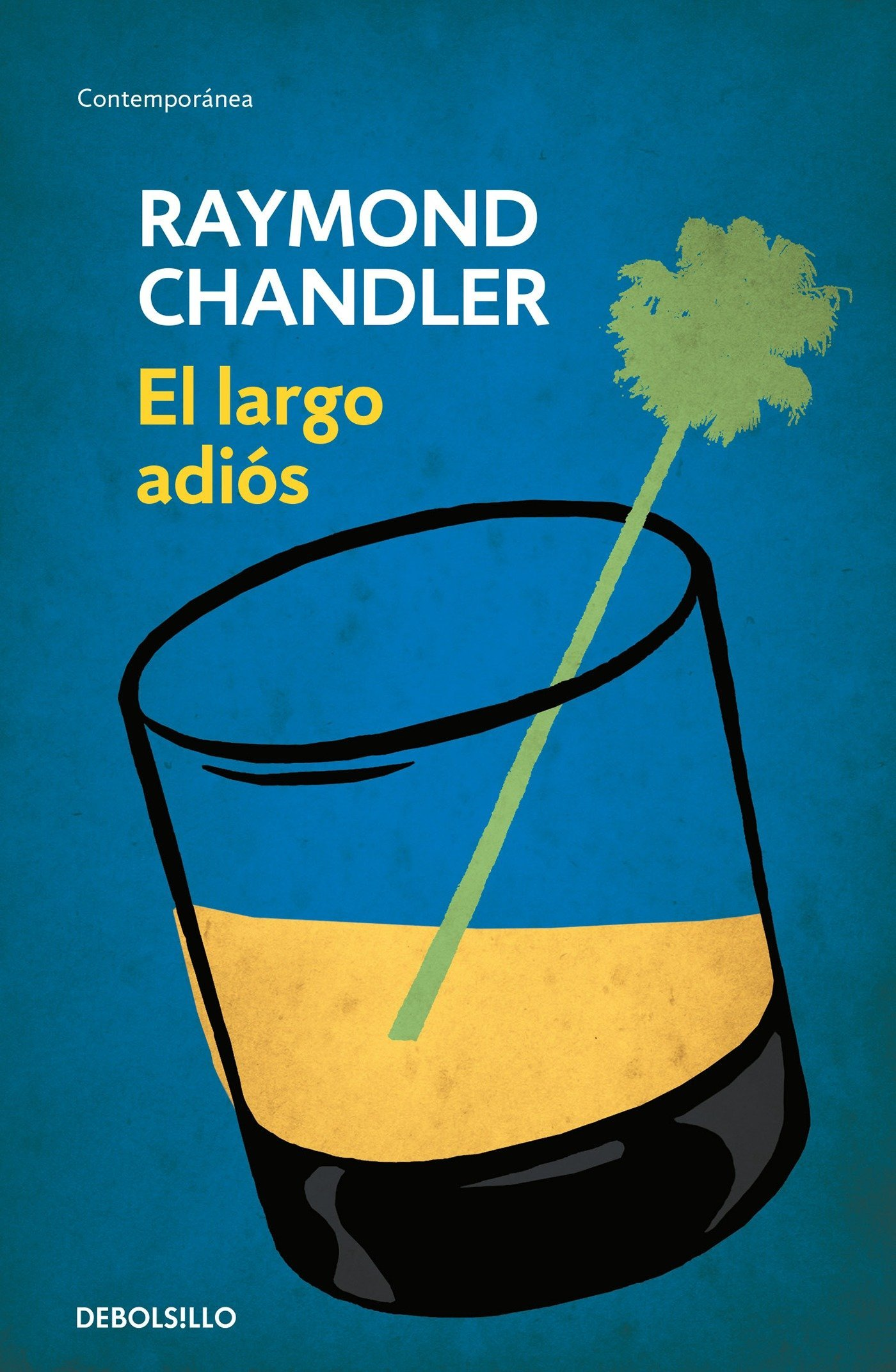 El Largo Adiós / The Long Goodbye Tapa blanda – 24 nov 2015 Raymond Chandler DEBOLSILLO 6073133960 Spanish: Adult Fiction
