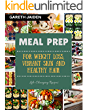 Meal Prep: The Beginner's Guide to Healthy Meal Prep and Clean Eating, Easy to Cook Recipes for a Perfect Body (Weight Loss, Meal Planning, Low Carb Diet,  Plan Ahead Meals, Meal Plan, Batch Cooking)