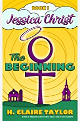 The Beginning (Jessica Christ Book 1) Kindle Edition