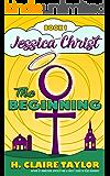 The Beginning (Jessica Christ Book 1)