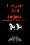 Lawyers and Judges: American Trojan Horses (Number 8 in 30 Defrauding America book series.) (English Edition)