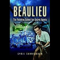 Beaulieu: Finishing School for Secret Agents: The Finishing School for Secret Agents