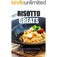Risotto Greats: A Collection of Scrumptious Risotto Recipes