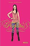 Perfeitas (Pretty Little Liars Livro 3)