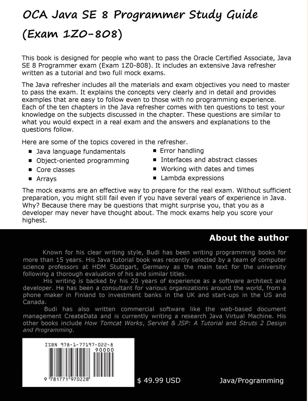 Oca java se 8 programmer study guide exam 1z0 808 budi oca java se 8 programmer study guide exam 1z0 808 budi kurniawan 9781771970228 amazon books 1betcityfo Image collections