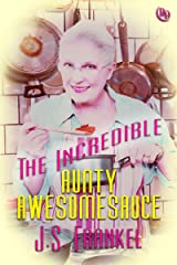 The Incredible Aunty Awesomesauce Kindle Edition