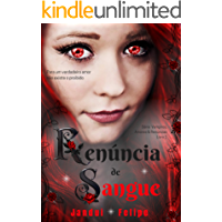 Renúncia de Sangue (Série Vampiros, Amores & Renúncias Livro 1)