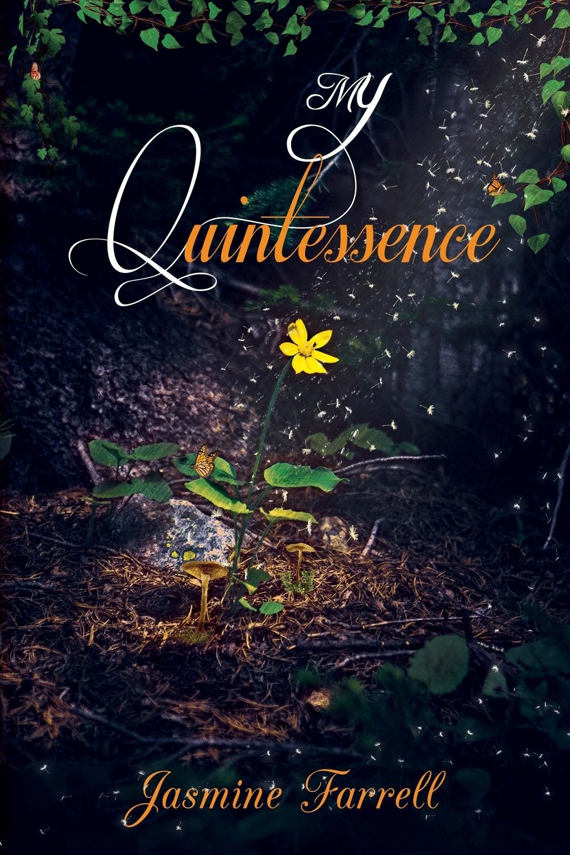 Amazon My Quintessence 9780692280249 Jasmine Farrell Books