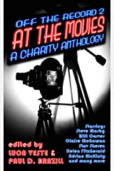 Off The Record 2 - At The Movies - A Charity Anthology (47 Short Stories with Classic Film Titles) Kindle Edition