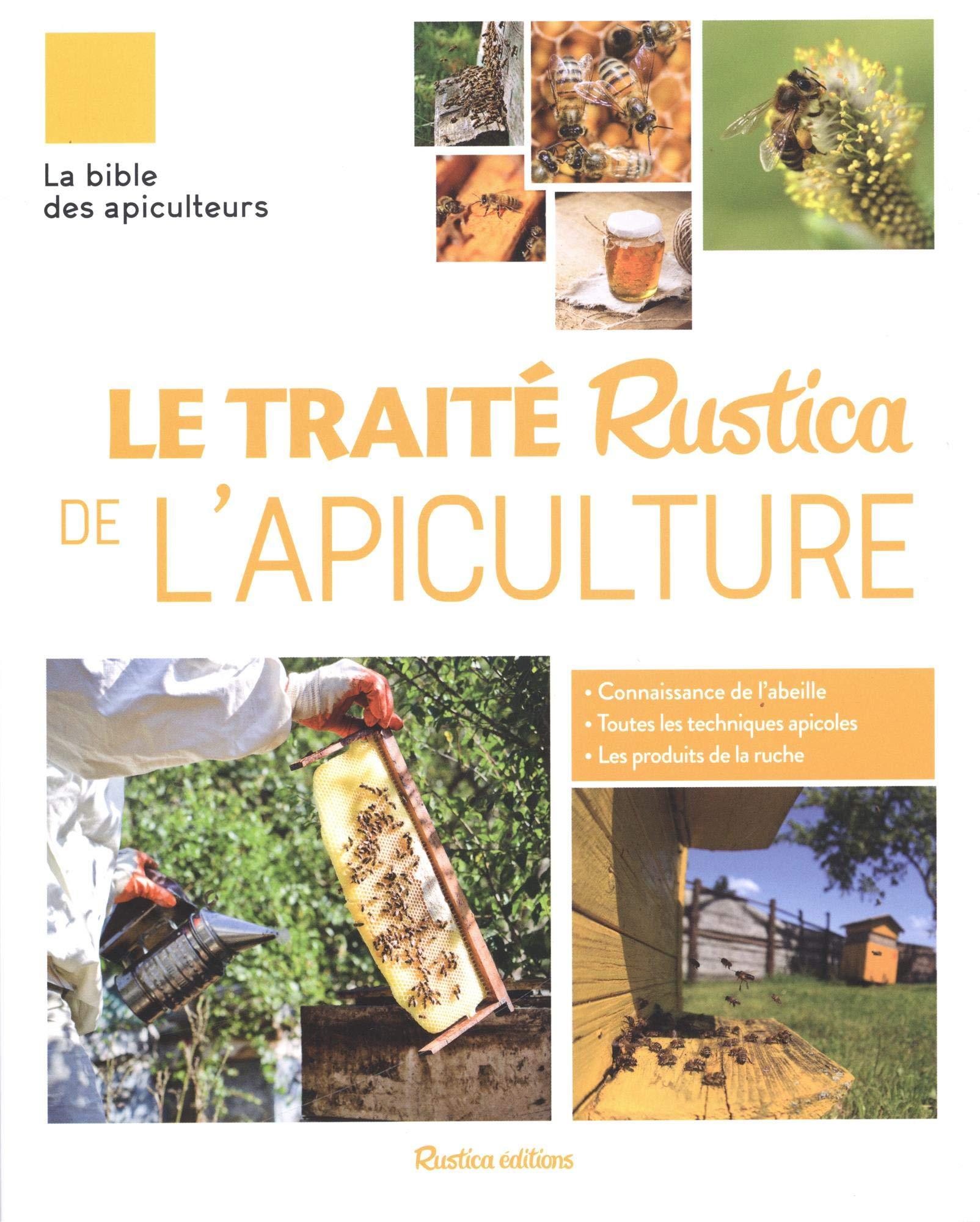Le traité Rustica de l'apiculture Broché – 20 juin 2018 Collectif Henri Clément Rustica éditions 2815312670