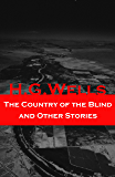 The Country of the Blind and Other Stories (The original 1911 edition of 33 fantasy and science fiction short stories)