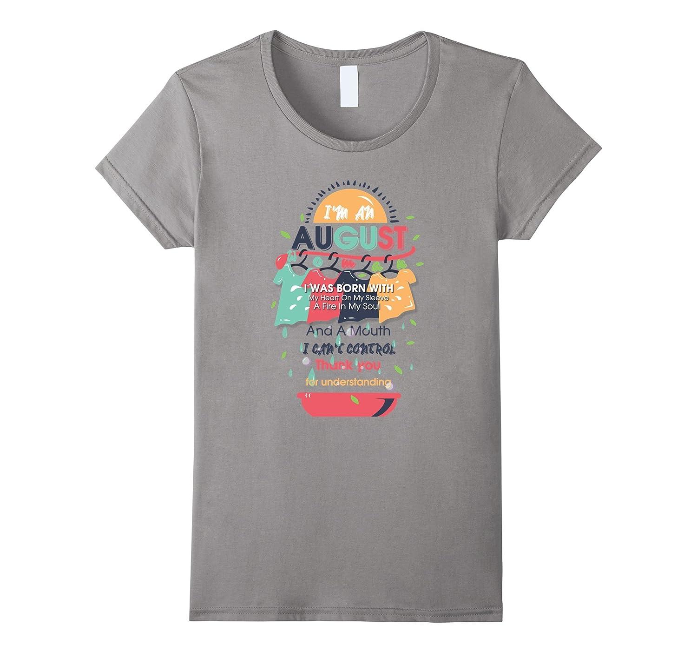 Womens I'm An August Woman Birthday Gift T- Shirt-Art