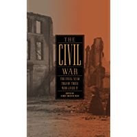 The Civil War: The Final Year Told by Those Who Lived It (LOA #250) (Library of America: The Civil War Collection Book 4…