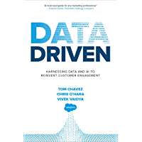 Data Driven: Harnessing Data and AI to Reinvent Customer Engagement