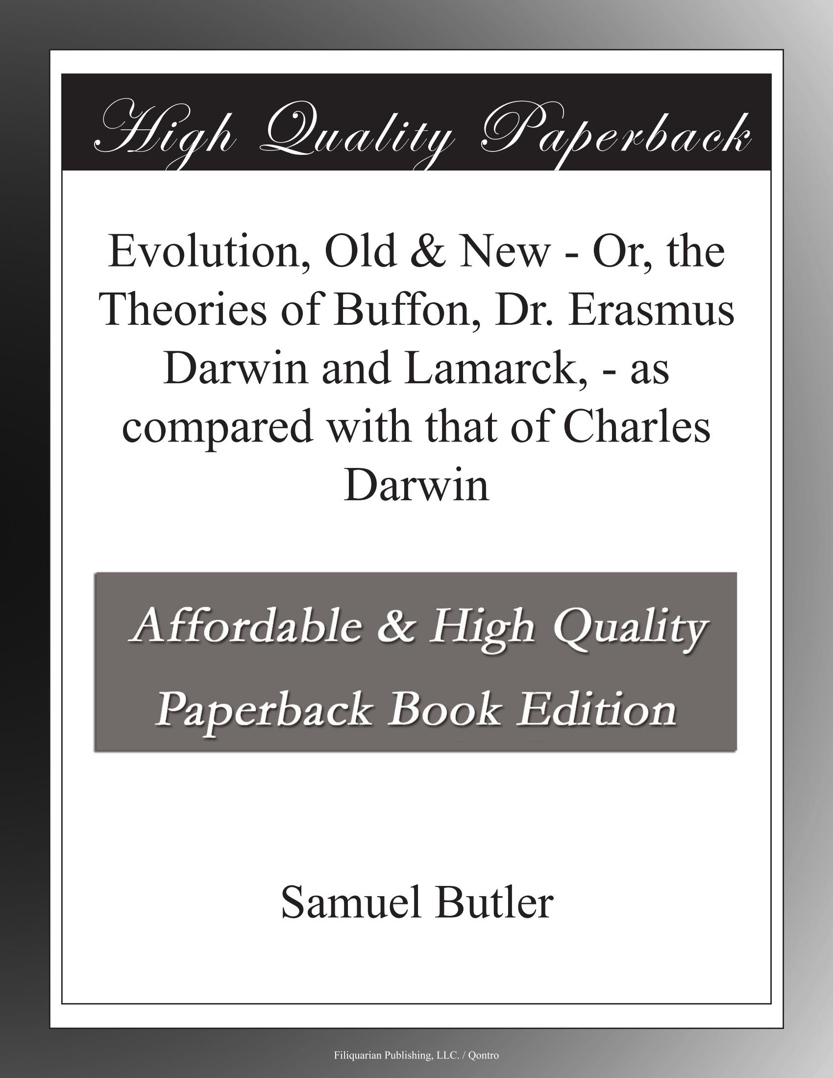 Read Online Evolution, Old & New - Or, the Theories of Buffon, Dr. Erasmus Darwin and Lamarck, - as compared with that of Charles Darwin Text fb2 book