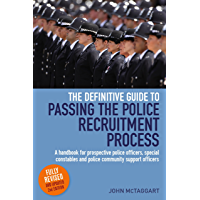 The Definitive Guide To Passing The Police Recruitment Process 2nd Edition: A handbook for prospective police officers, special constables and police community support officers
