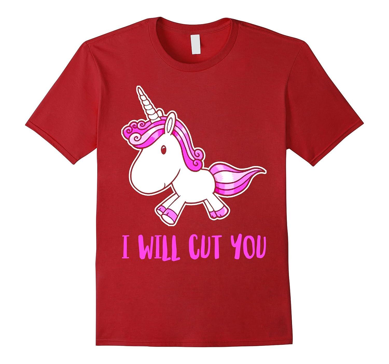 I Will Cut You - Unicorn T shirt-RT