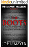 The Boots: The third prequel in The Parliament House Books series