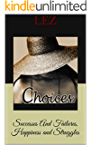 Choices: Success and Failures, Happiness and Struggles