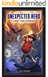 Unexpected Hero: A Benji Stone Adventure (The Adventures of Benji Stone Book 1)