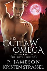 His Outlaw Omega (The Royal Omegas Book 5) Kindle Edition