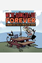 We're Going to Live Forever: A Magnificatz Collection Kindle Edition