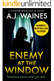 Enemy At The Window: a nail-biting psychological thriller