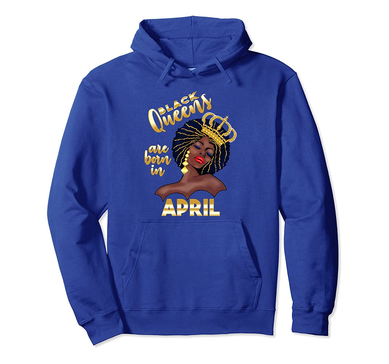 Black Queens are born in April Birthday HOODIE Afro Girl-TH