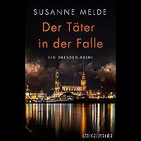 Der Täter in der Falle: Ein Dresden-Krimi (German Edition)
