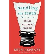 Handling the Truth: On the Writing of Memoir