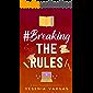 #BreakingTheRules (#BestFriendsForever Book 6)