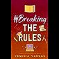 #BreakingTheRules (#BestFriendsForever Book 6) (English Edition)