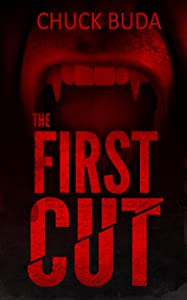 The First Cut: A Dark Psychological Thriller (Gushers Series Book 1)