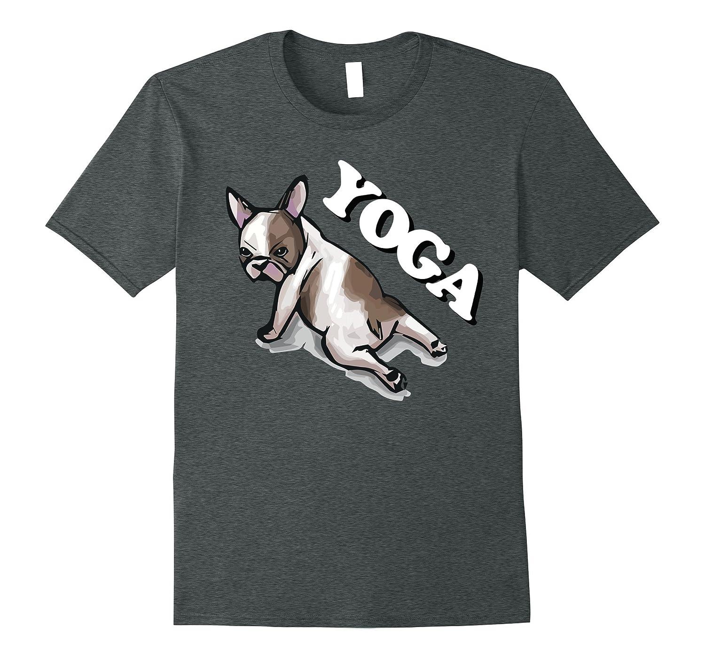 French Bulldog Funny Yoga Pose Just Chillin Cute Dog T-Shirt