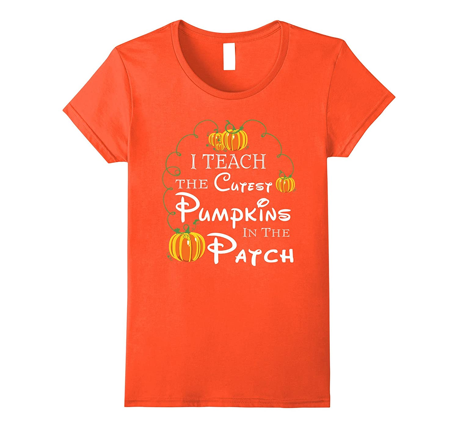 Womens Funny I Teach The Cutest PUMPKINS In The Patch T Shirt-FL