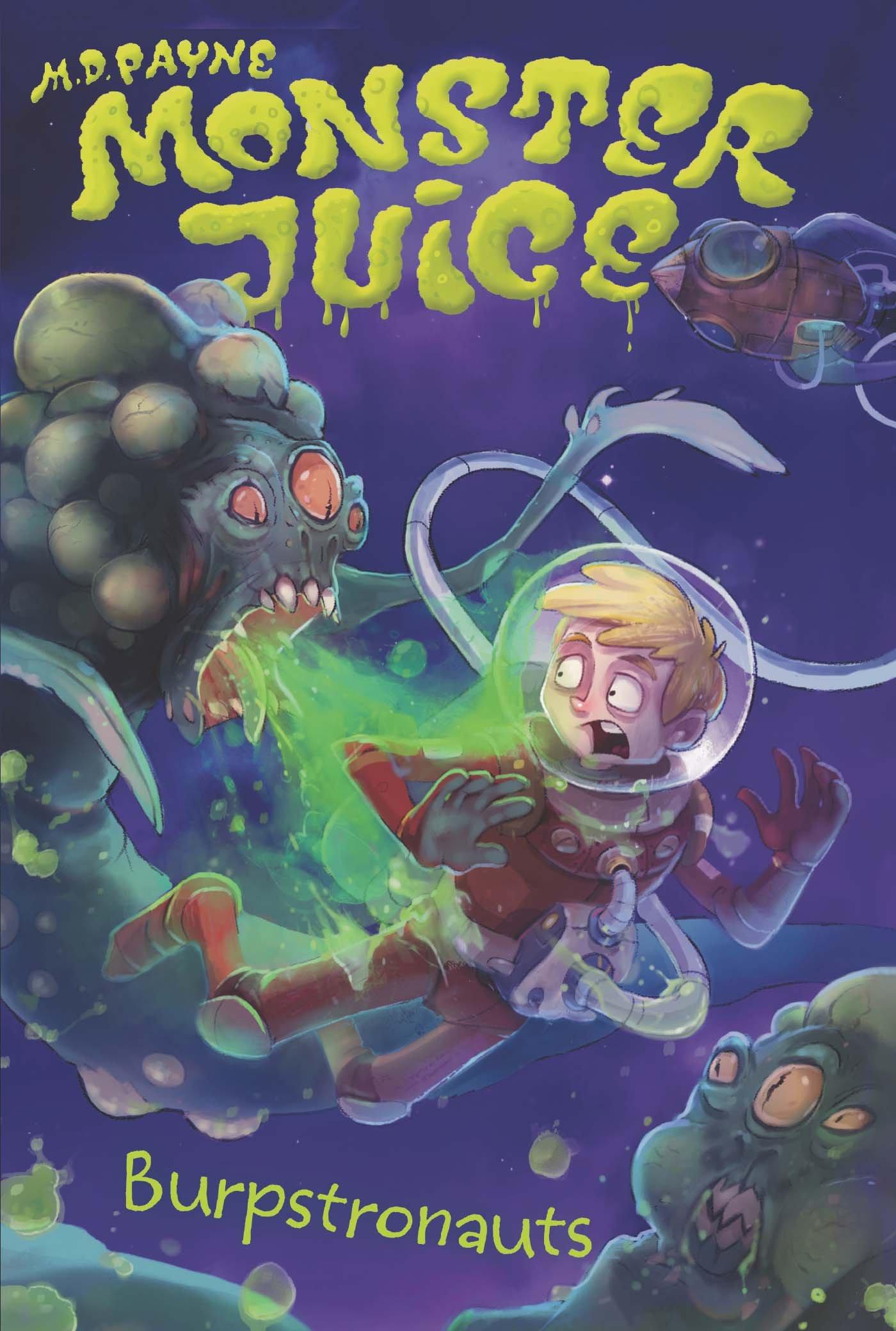Read Online Burpstronauts #4 (Monster Juice) ebook