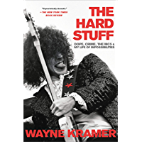 The Hard Stuff: Dope, Crime, the MC5, and My Life of Impossibilities book cover