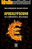 Apocalypseuro: Occidentali's Dramma