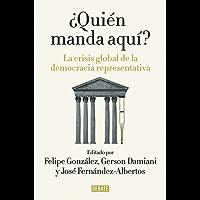 ¿Quién manda aquí?: La crisis global de la democracia representativa